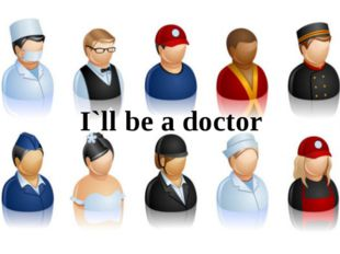 I`ll be a doctor