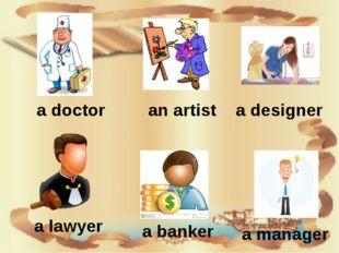 a doctor an artist a designer a lawyer a manager a banker