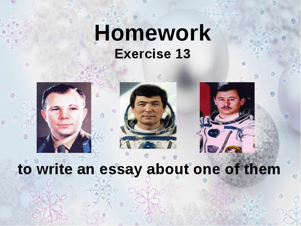 Homework Exercise 13 to write an essay about one of them