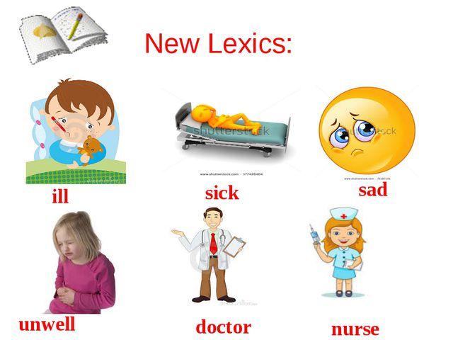 New Lexics: ill sick sad unwell doctor nurse