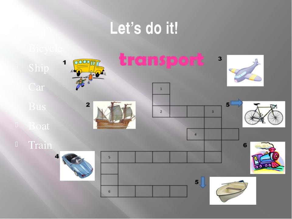 Let's do it! Plain Bicycle Ship Car Bus Boat Train