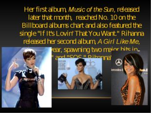 Her first album, Music of the Sun, released later that month, reached No. 10