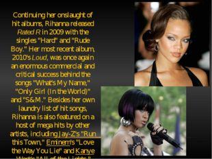 Continuing her onslaught of hit albums, Rihanna released Rated R in 2009 with