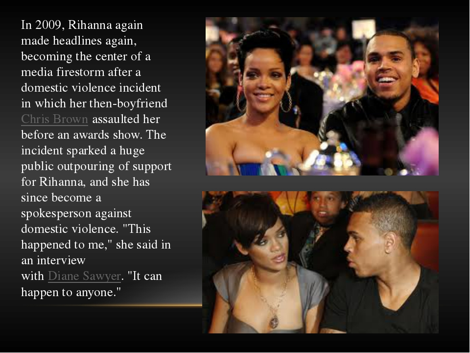 In 2009, Rihanna again made headlines again, becoming the center of a media f...