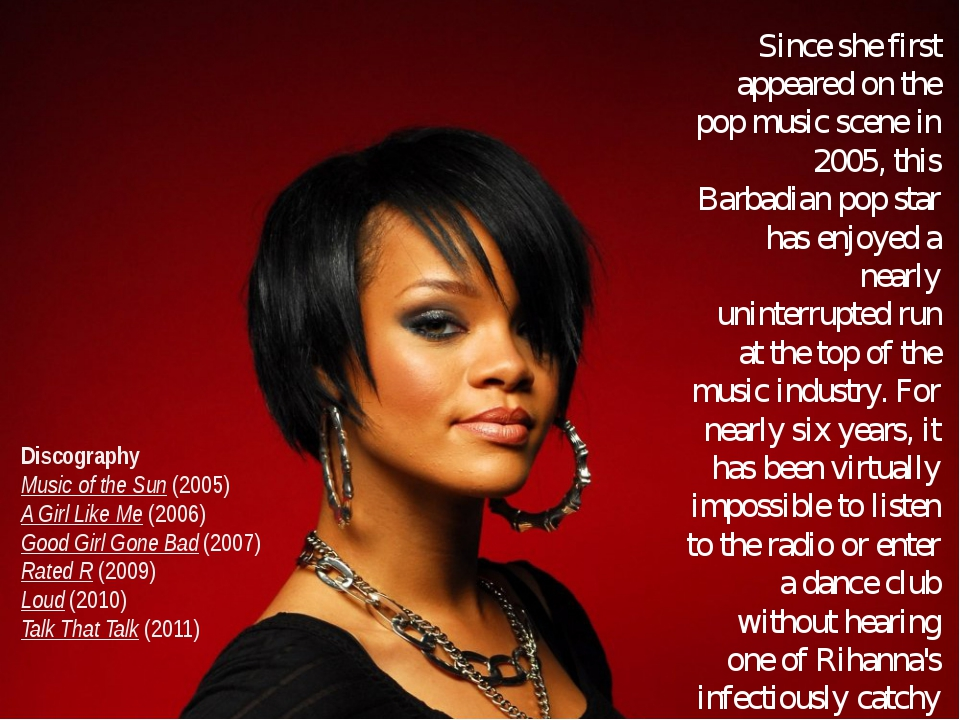 Since she first appeared on the pop music scene in 2005, this Barbadian pop s...