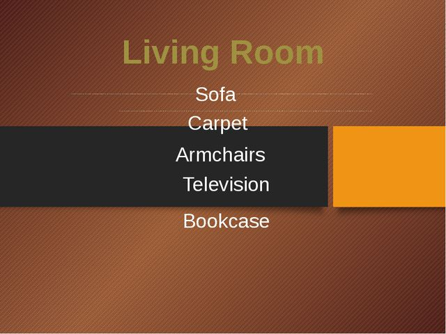 Living Room ....................................................................