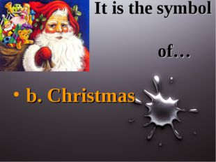 It is the symbol of… b. Christmas