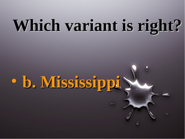 Which variant is right? b. Mississippi