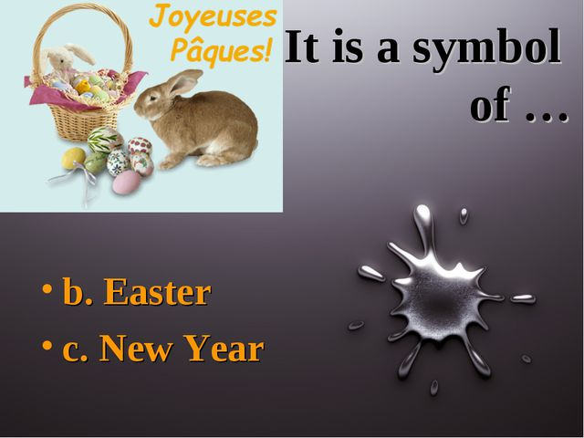 It is a symbol of … b. Easter c. New Year