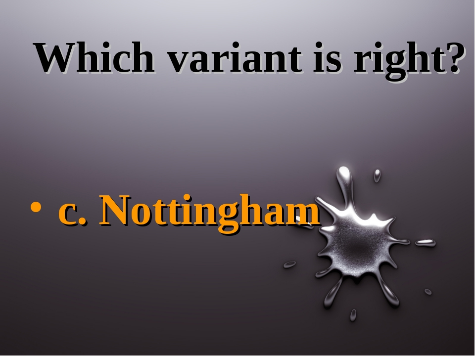 Which variant is right? c. Nottingham