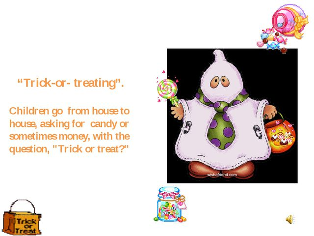 """Trick-or- treating"". Children go from house to house, asking for candy or s..."