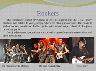 Rockers This subculture started developing in 60-s in England and The USA. Fi