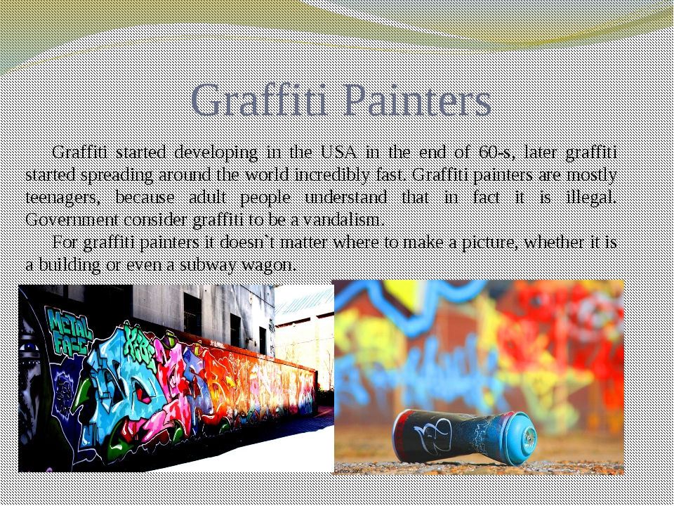 Graffiti Painters Graffiti started developing in the USA in the end of 60-s,...