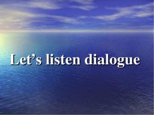 Let's listen dialogue