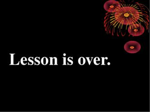 Lesson is over.