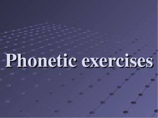 Phonetic exercises