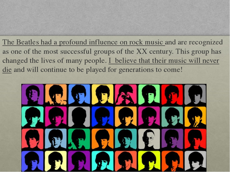 The Beatles had a profound influence on rock music and are recognized as one...
