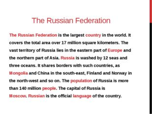 The Russian Federation The Russian Federation is the largest country in the w