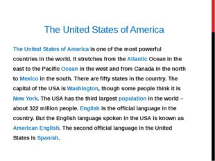 The United States of America The United States of America is one of the most