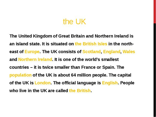the UK The United Kingdom of Great Britain and Northern Ireland is an island...