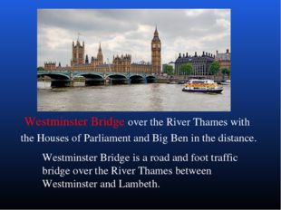 Westminster Bridge over the River Thames with the Houses of Parliament and Bi