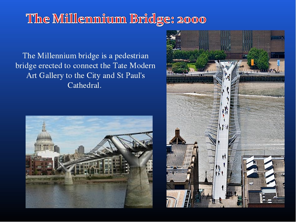 The Millennium bridge is a pedestrian bridge erected to connect the Tate Mode...