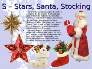 S – Stars, Santa, Stocking The Christmas star revealed the birth of Jesus to