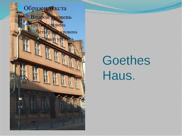 Goethes Haus.