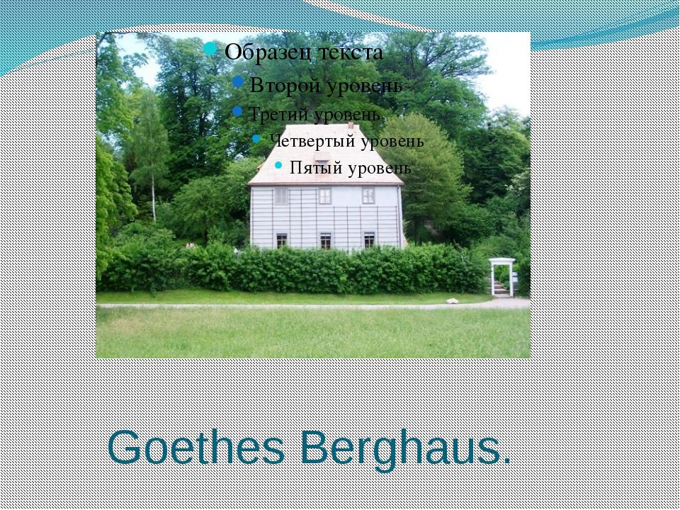 Goethes Berghaus.