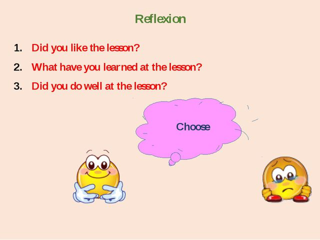 Reflexion Did you like the lesson? What have you learned at the lesson? Did y...