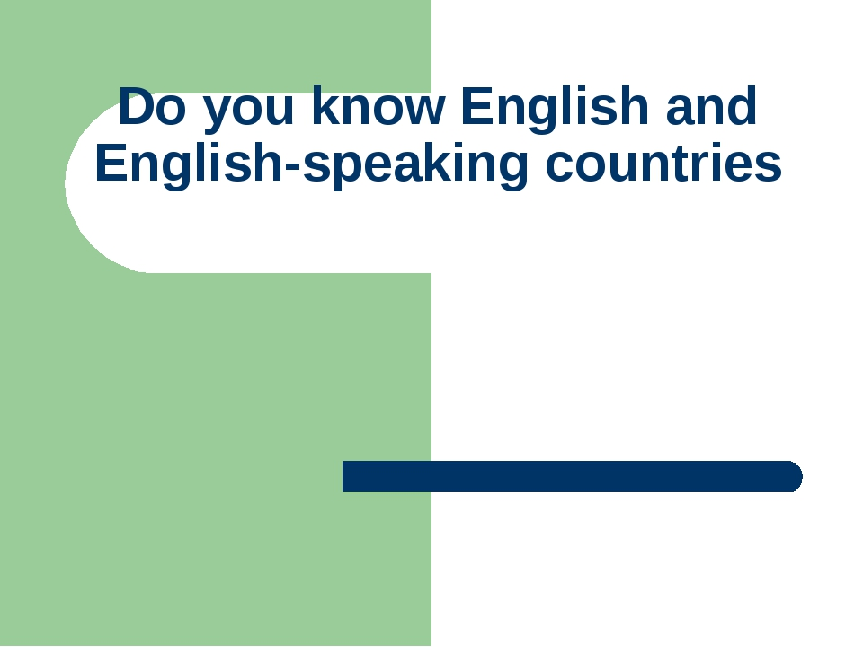 Do you know English and English-speaking countries