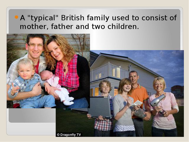 "A ""typical"" British family used to consist of mother, father and two children."