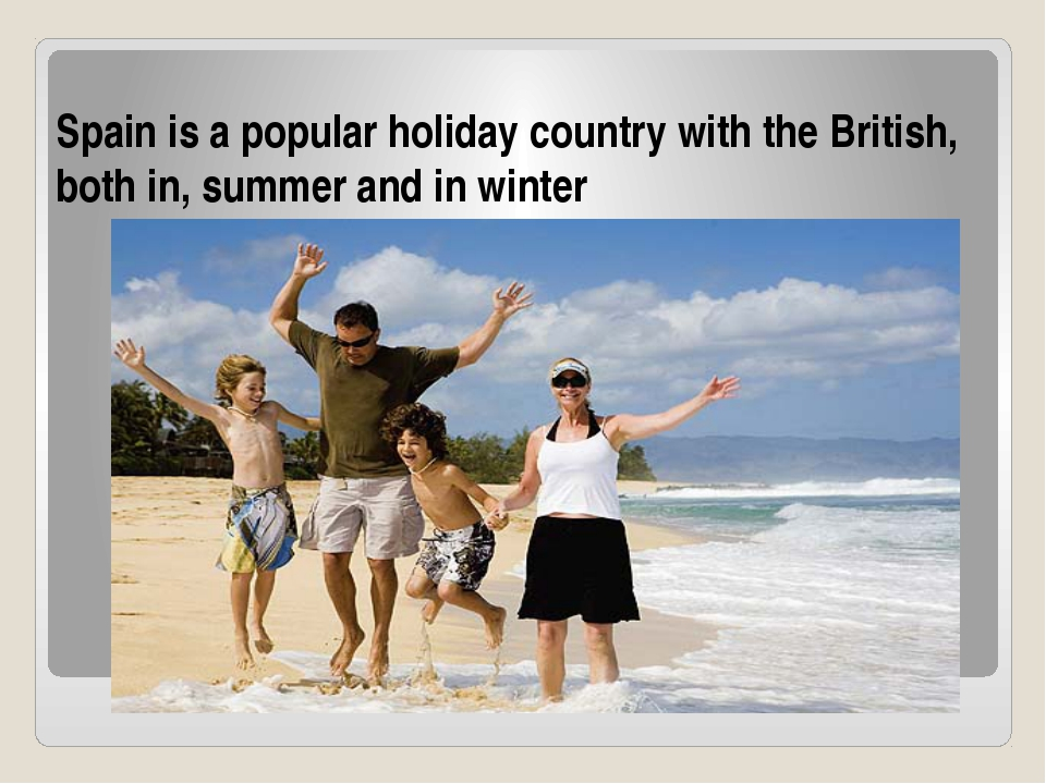 Spain is a popular holiday country with the British, both in, summer and in w...