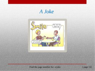A Joke Find the page number for a joke ( page 14)