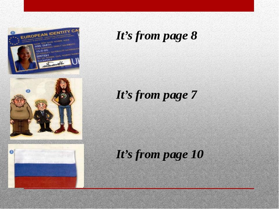 It's from page 8 It's from page 7 It's from page 10