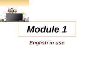 Module 1 English in use