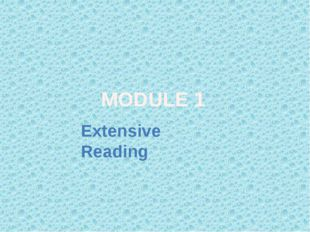 MODULE 1 Extensive Reading