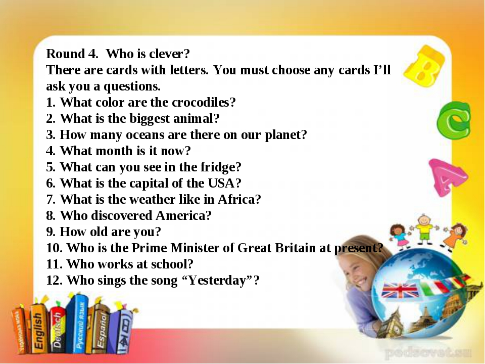 Round 4. Who is clever? There are cards with letters. You must choose any car...