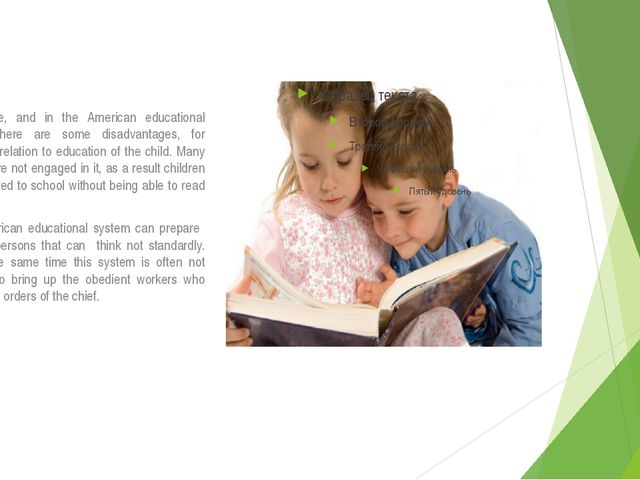 Of course, and in the American educational system there are some disadvantage...
