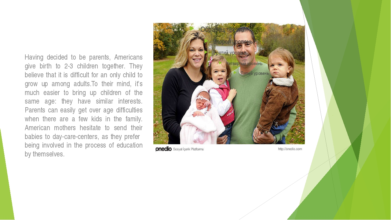 Having decided to be parents, Americans give birth to 2-3 children together....