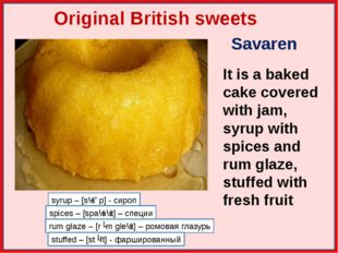 Original British sweets Savaren It is a baked cake covered with jam, syrup w