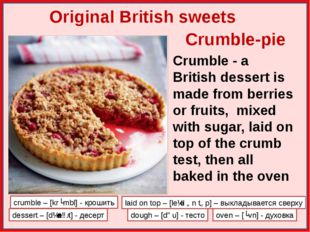 Crumble-pie Original British sweets Crumble - a British dessert is made from