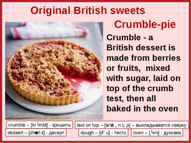 Crumble-pie Original British sweets Crumble - a British dessert is made from...