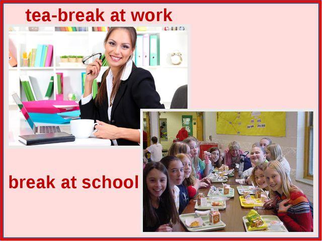 tea-break at work break at school