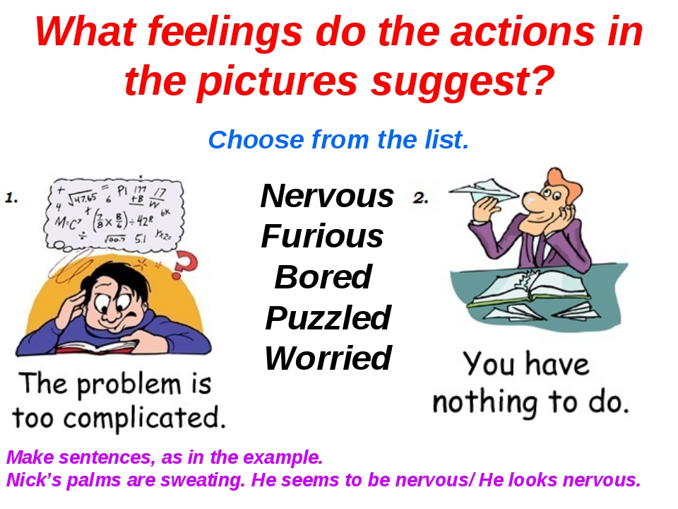 Choose from the list. What feelings do the actions in the pictures suggest? N...