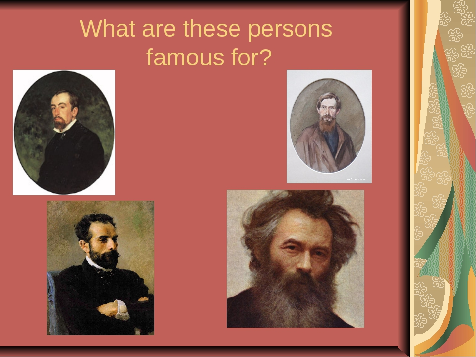 What are these persons famous for?