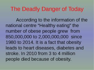 The Deadly Danger of Today According to the information of the national centr