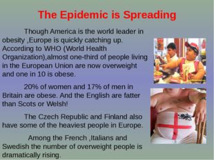 The Epidemic is Spreading Though America is the world leader in obesity ,Euro