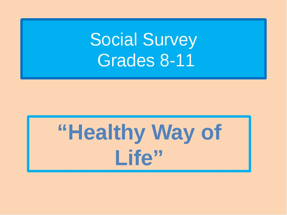 "Social Survey Grades 8-11 ""Healthy Way of Life"""