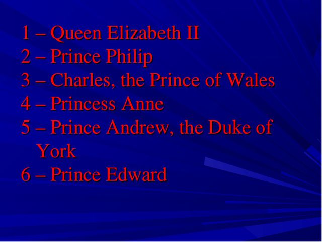 1 – Queen Elizabeth II 2 – Prince Philip 3 – Charles, the Prince of Wales 4 –...